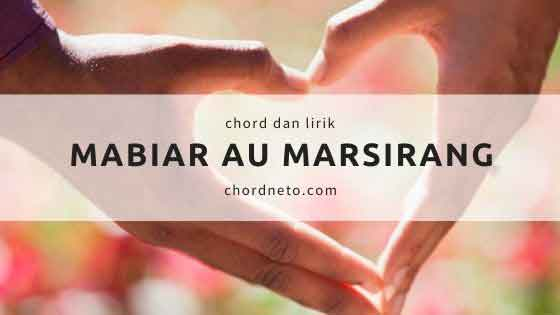 Chord Lagu Mabiar Au Marsirang - Style Voice