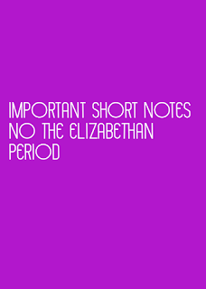 important short notes no the elizabethan period