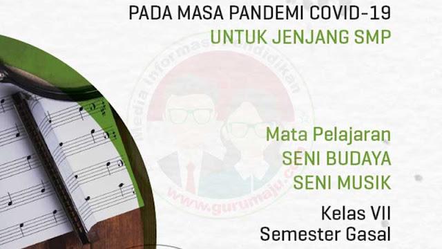 Download Modul PJJ Seni Budaya Seni Musik Kelas 7 SMP Semester 1