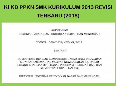 Melanjutkan artikel sebelumnya yang membahas tentang Kompetensi Inti dan Kompetensi Dasar 27 KI KD Mapel PPKN SMK Kurikulum 2013 Revisi (2018)