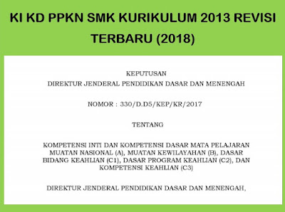 KI KD Mapel PPKN SMK Kurikulum 2013 Revisi (2018)