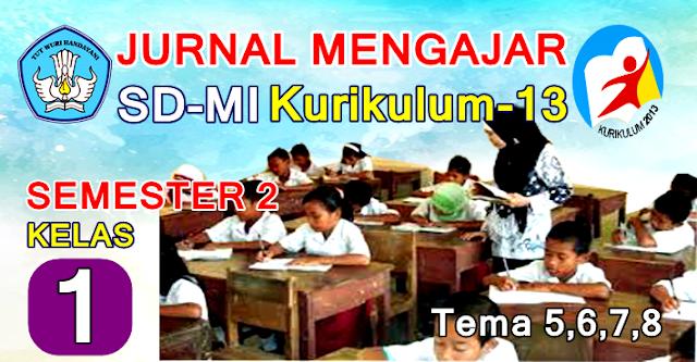 JURNAL MENGAJAR SD/MI KELAS 1 KURIKULUM 13 SEMESTER 2