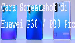 Cara Screenshot di Huawei P30 / P30 Pro 1