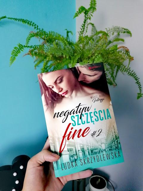 """Ludka Skrzydlewska - """"Negatyw szczęścia. Fine"""" Tom 2"""