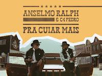 Anselmo Ralph & C4 Pedro - Pra Cuiar Mais | Download