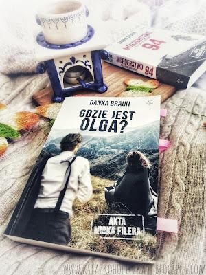 """""""Gdzie jest Olga?""""- Danka Braun"""