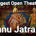 Dhanu Jatra- Biggest Open Theatre in the World
