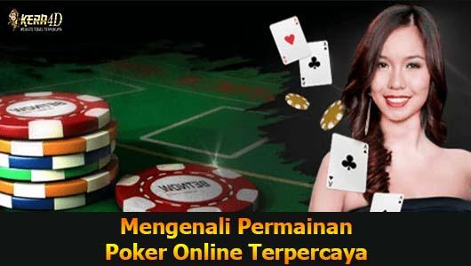 Mengenali Permainan Poker Online Terpercaya