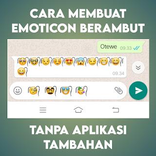 cara membuat emoticon berambut, cara membuat emot berambut, cara membuat emoji berambut