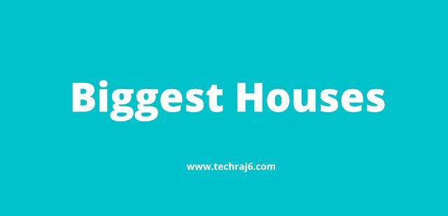 Biggest Houses