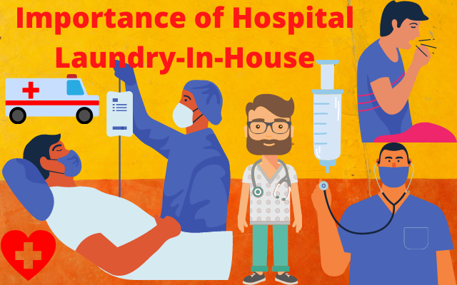 Importance of Hospital Laundry | In-House | A Complete Guide