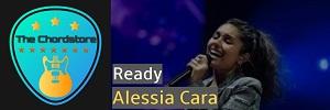 Alessia Cara -  READY Easy Guitar Chords