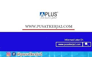 Lowongan Kerja PT Aplus Pacific Bulan November Tahun 2020