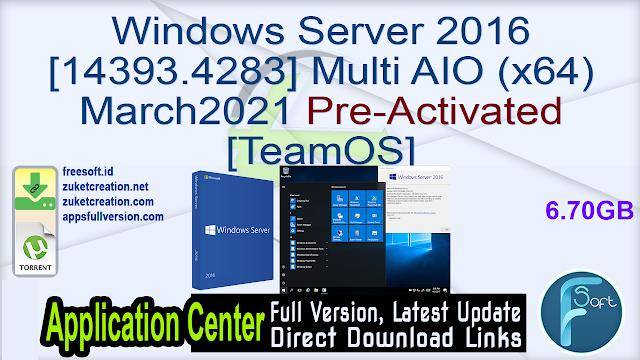 Windows Server 2016 [14393.4283] Multi AIO (x64) March2021 Pre-Activated [TeamOS]