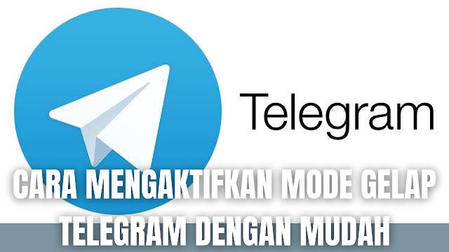 """Cara Mengaktifkan Mode Gelap Telegram Dengan Mudah Di dalam mengaktifkan mode gelap atau tema gelap pada aplikasi Telegram, ada beberapa langkah yang harus dilakukan yang diantaranya :  Buka """"Telegram"""" Plih """"Menu Lainnya atau Tiga Garis"""" di bagian kiri atas Pilih """"Pengaturan"""" Pilih """"Pengaturan Obrolan"""" Pada bagian bawah Pilih """"Opsi Warna Tema"""" Pilih """"Gelap""""   Nah itu dia bagaimana cara untuk mengaktifkan mode gelap Telegram dengan mudah. Melalui bahasan di atas bisa diketahui mengenai langkah-langkah di dalam mengaktifkan mode gelap atau tema gelap pada Telegram. Mungkin hanya itu yang bisa disampaikan di dalam artikel ini, mohon maaf bila terjadi kesalahan di dalam penulisan, dan terimakasih telah membaca artikel ini.""""God Bless and Protect Us"""""""