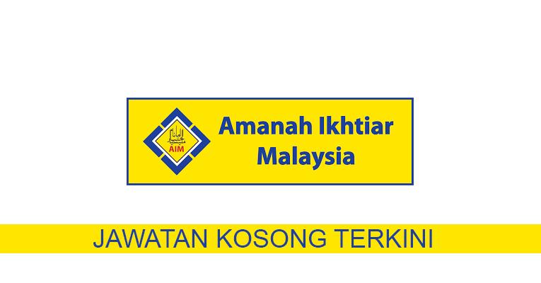 Kekosongan Terkini di Amanah Ikhtiar Malaysia (AIM)