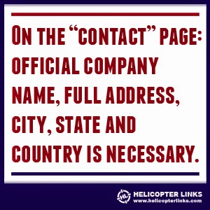 "On the ""Contact"" page: Official company name, full address, city, state, and country is necessary."