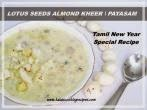 Lotus Seeds Badam \ Almonds Payasam \ Kheer