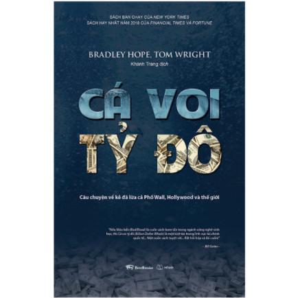 Cá Voi Tỷ Đô - Câu Chuyện Về Kẻ Đã Lừa Cả Phố Wall, Hollywood Và Thế Giới ebook PDF EPUB AWZ3 PRC MOBI