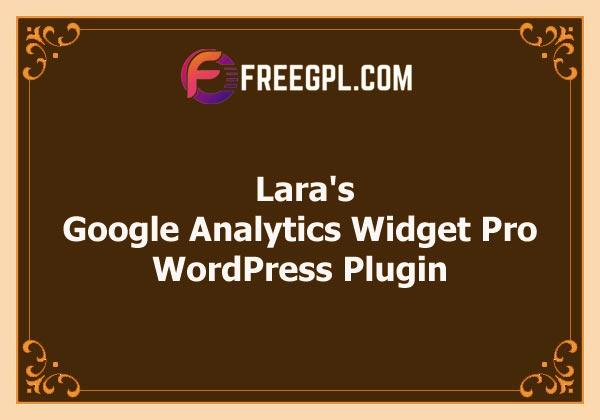 Lara's Google Analytics Widget Pro for WordPress Free Download
