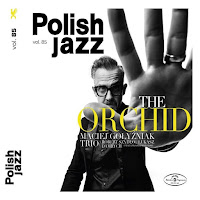 Maciej Gołyźniak Trio - The Orchid