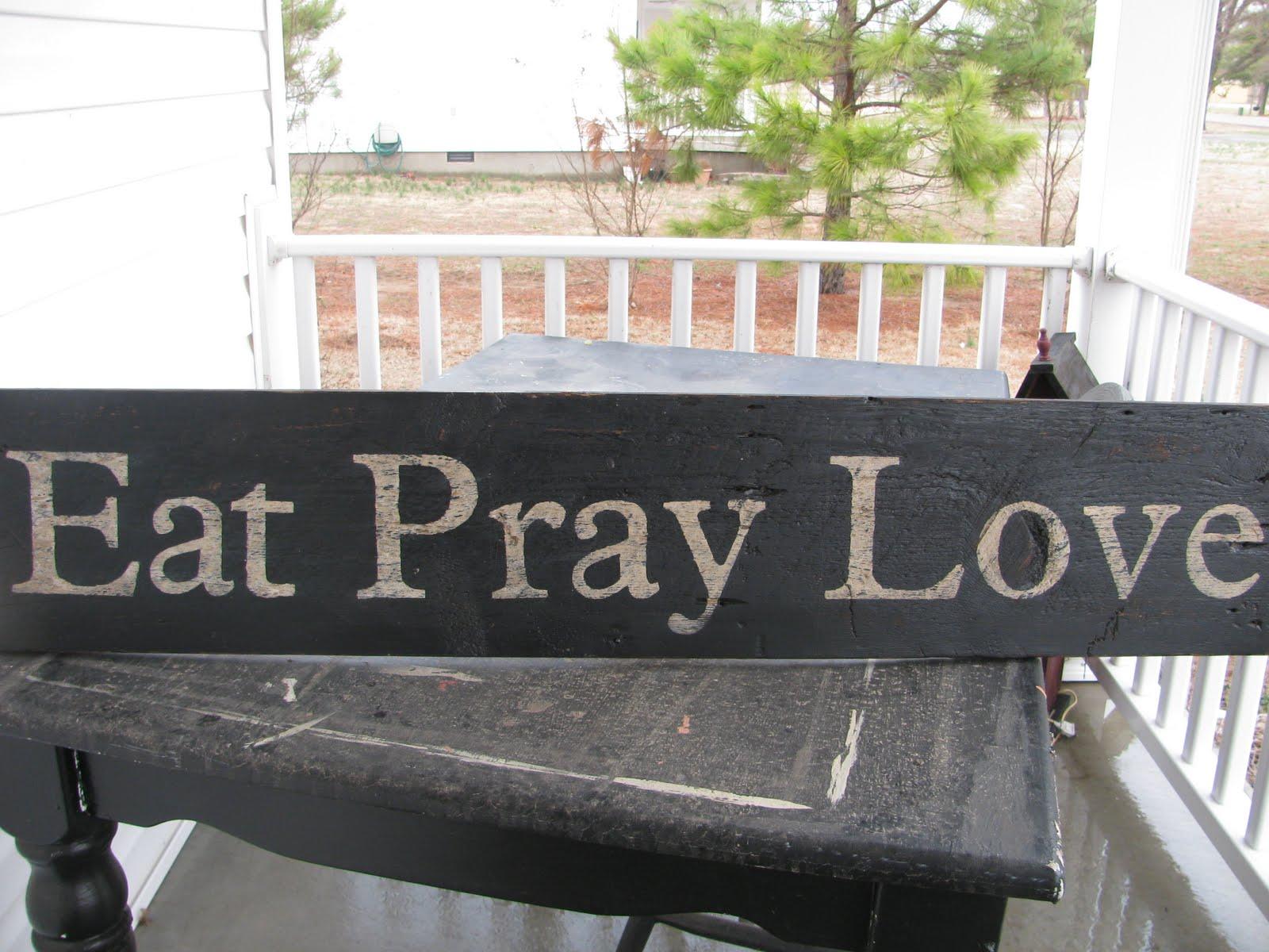 barn creations eat pray love sign. Black Bedroom Furniture Sets. Home Design Ideas