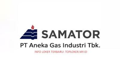 Lowongan Kerja PT Gas Samator November 2019 Tingkat SMK