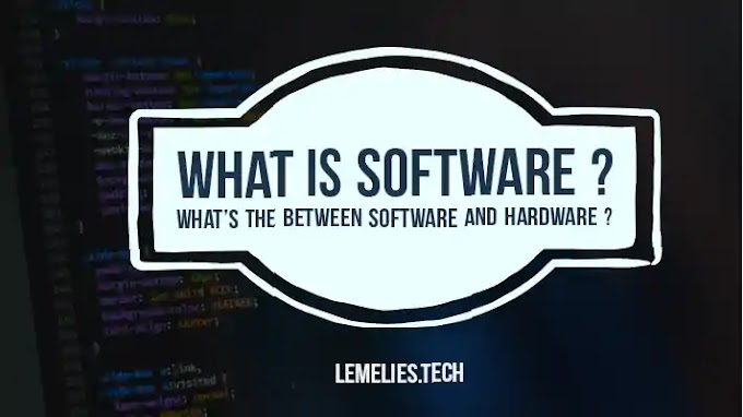 What is Software? What's the Difference Between Software and Hardware?