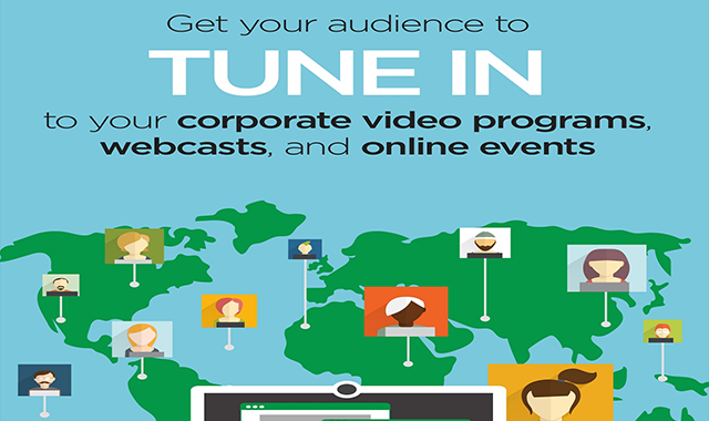 Get your audience to TUNE IN to your corporate video programs, webcasts, and online events