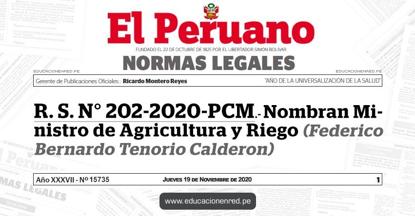 R. S. N° 202-2020-PCM.- Nombran Ministro de Agricultura y Riego (Federico Bernardo Tenorio Calderon)