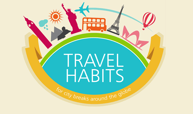 Travel Habits for City Breaks Around the Globe