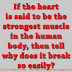 If the heart is said to be the strongest muscle in the human body, then tell why does it break so easily?