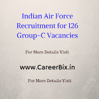 Indian Air Force Recruitment for 126 Group-C Vacancies