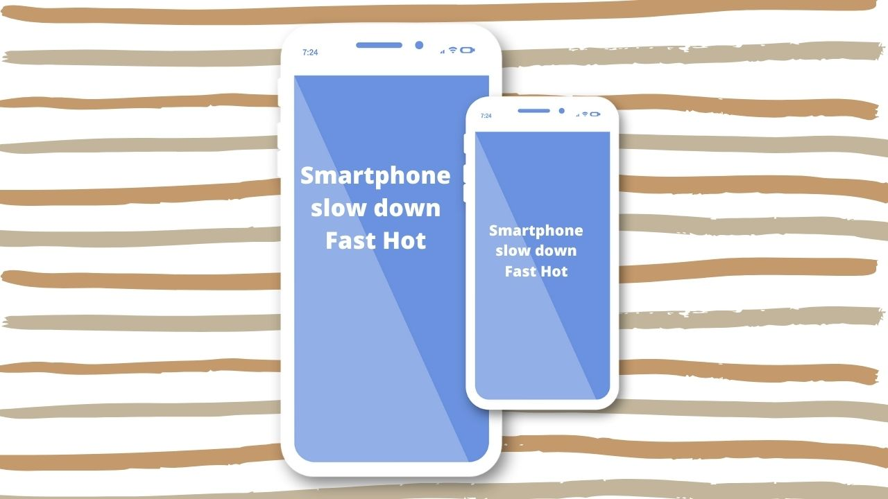 How to Overcome Slow and Fast Hot Phones