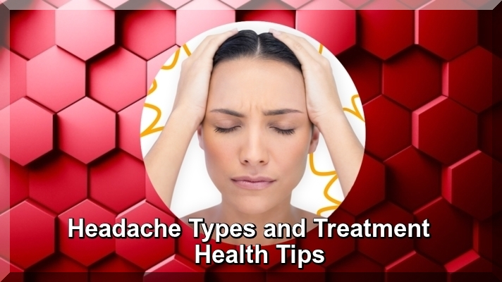 Headache Types and Treatment-Health Tips