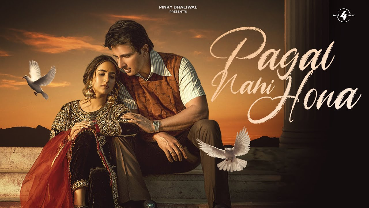 Pagal Nahi Hona Lyrics Sunanda Sharma X Sonu Sood