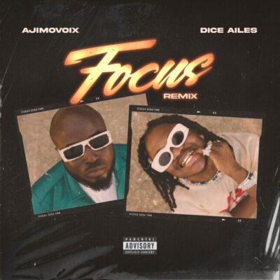 """Ajimovoix ft. Dice Ailes – """"Focus"""" (Remix)"""