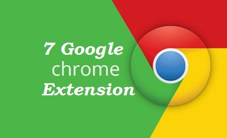 7 Ultimate Google Chrome Extensions Kaise Or Kis Tarah Aapke Kaam Easy Karte hai.