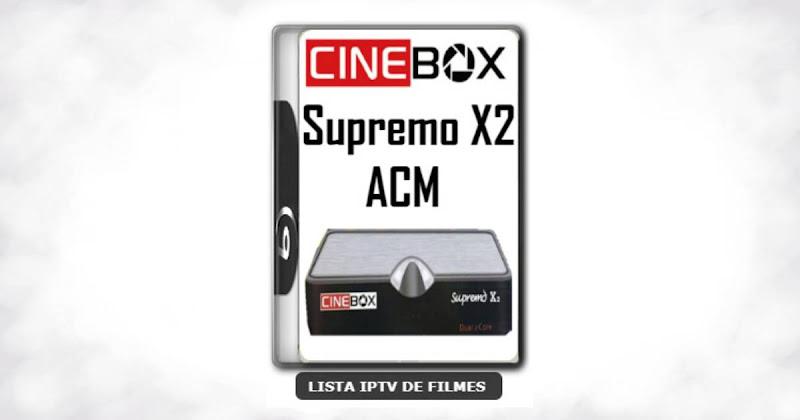 Cinebox Supremo X2 ACM Melhorias no IKS Nova Atualização