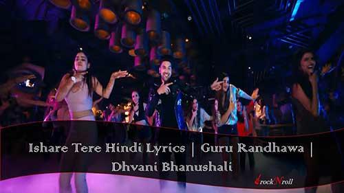 Ishare-Tere-Hindi-Lyrics-Guru-Randhawa-Dhvani-Bhanushali
