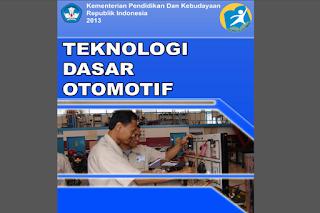 Buku Teknologi Dasar Otomotif Kurikulum 2013 SMA MAK