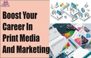 Boost Your Career In Print Media And Marketing