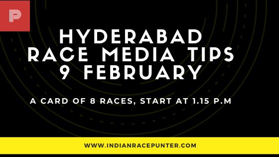 Hyderabad Race Media Tips  9 February, India Race Tips by indianracepunter, India Race Media Tips