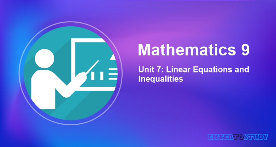 Mathematics 9th Unit 7: Linear Equations and Inequalities