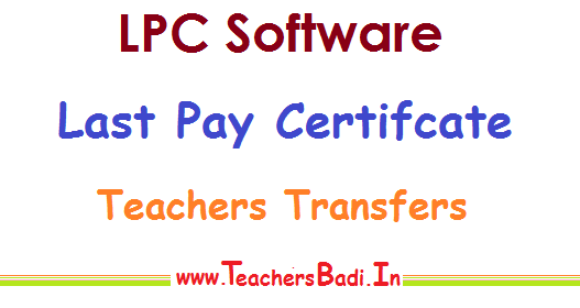 teacher transfers 2018 last pay certificate,lpc for joining in new school,download lpc form, lpc software,how to fill the last pay certificate,earnings,deductions, employee details,leave details, bank details,salary details,details of recoveries,non payment certificate