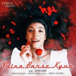 Naina Barse Kyun (2018)