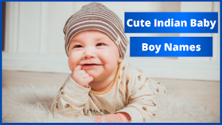 Cute indian baby boy names