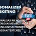 Pemasaran Pribadi (Personalized marketing) Pemasaran yang dipersonalisasi