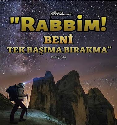 Rabbim! Beni tek başıma bırakma, Enbiyâ Suresi-89, dua, ayet, Kur'an, gökyüzü, dağcılık, dağcı, yıldızlar, gece, gökyüzü