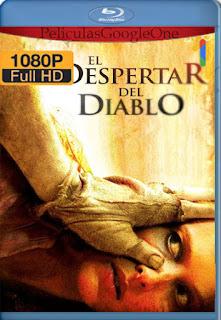 El Despertar del Diablo (2006) [1080p BRrip] [Latino-Inglés] [GoogleDrive]